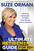 The Ultimate Retirement Guide for 50+: Winning Strategies to Make Your Money Last a Lifetime by Suze Orman